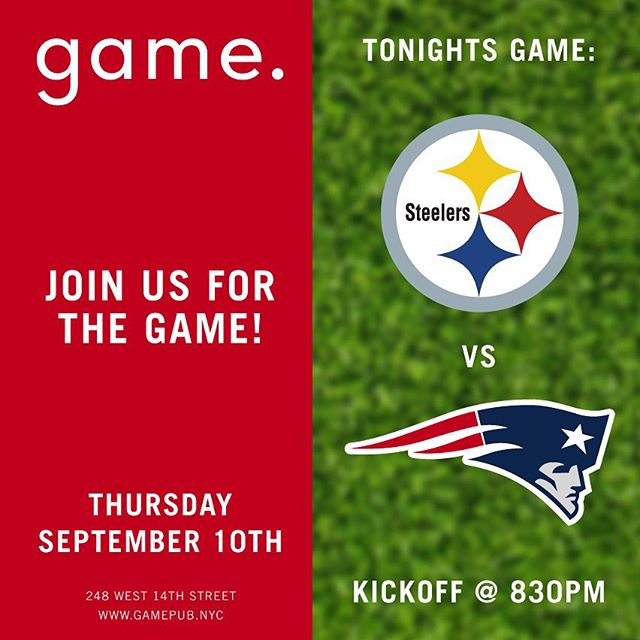 It's officially NFL Season. Join us for Steelers vs. Patriots tonight, kickofff at 8:30PM! #wegotgame #gamepubnyc