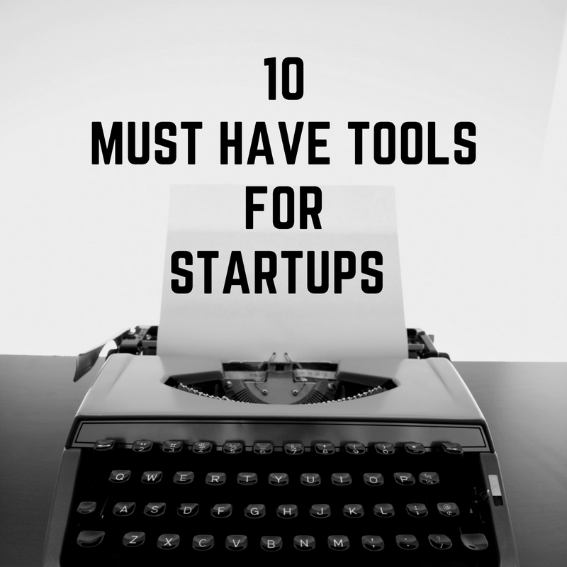 10 Must Have Tools for Startup Success
