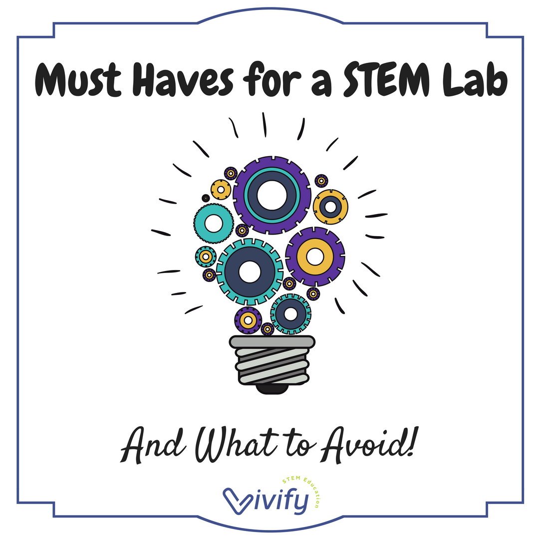 Must Haves for a STEM Lab — Vivify STEM