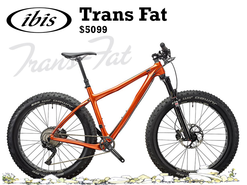 The Trans-Fat utilizes the Tranny 29 front triangle, an all new rear triangle and a couple of clever bits to make it compatible with fat bike fitment standards.  The Trans-Fat is available now in extremely limited quantities, we'll have more in February. Orders can be placed with your ibis retailer.