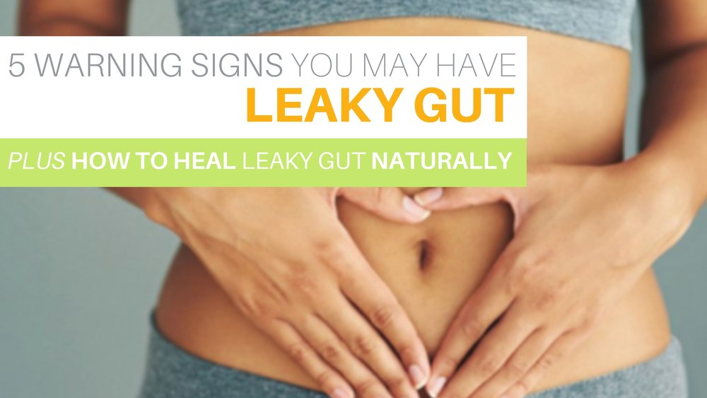Discover if you mayhave a leaky gut. -