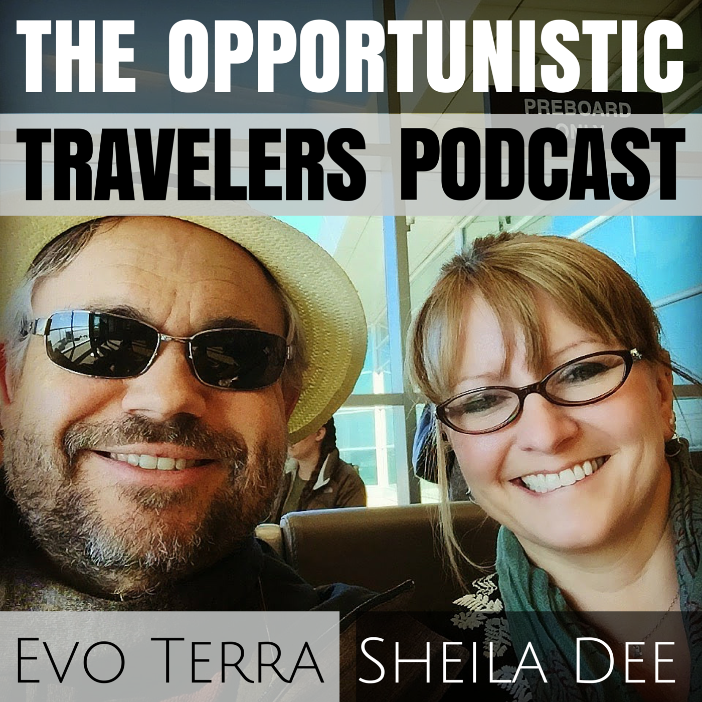 The Opportunistic Travelers | Travel Stories As Podcasts, Photos & Videos | Evo Terra & Sheila Dee