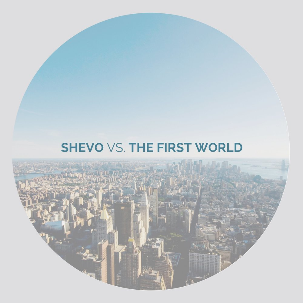S5: ShEvo vs. The First World