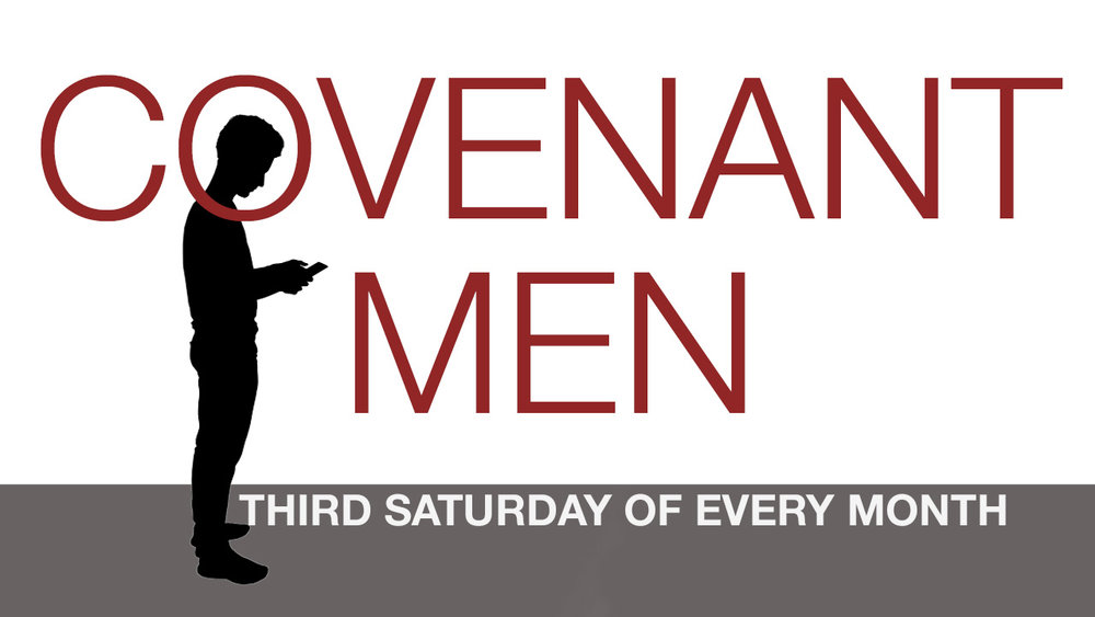 Monthly Meeting - Covenant Men is a monthly gathering for men who desire a deeper relationship with Jesus. Join us for live worship, coffee and donuts followed by special messages, testimonies and teachings designed to help you apply the practice of biblical principles to everyday life. Stay for small group discussions and get to know other men striving to put God first in their lives. Covenant Men has one simple rule: No perfect men allowed.3RD SATURDAY OF EACH MONTH @ 8AM