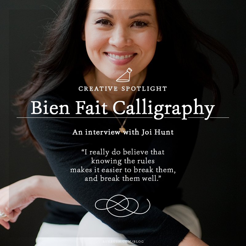 Creative Spotlight: Joi Hunt of Bien Fait Calligraphy