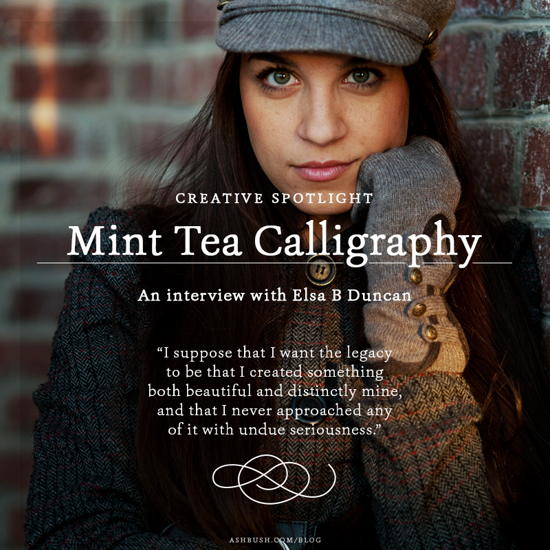 Creative Spotlight: Elsa B Duncan of Mint Tea Calligraphy by Ashley Bush Blog