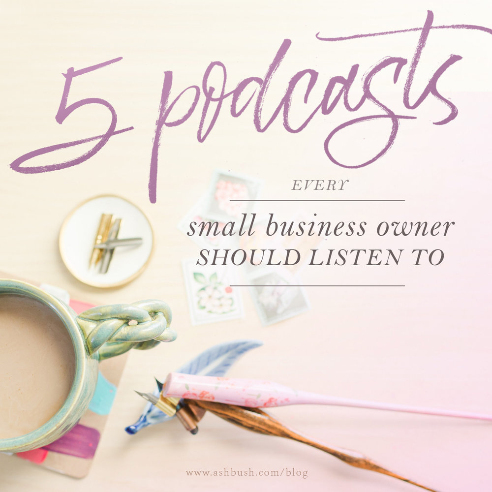 5 Podcasts Every Small Business Owner Should Listen To by Ash Bush