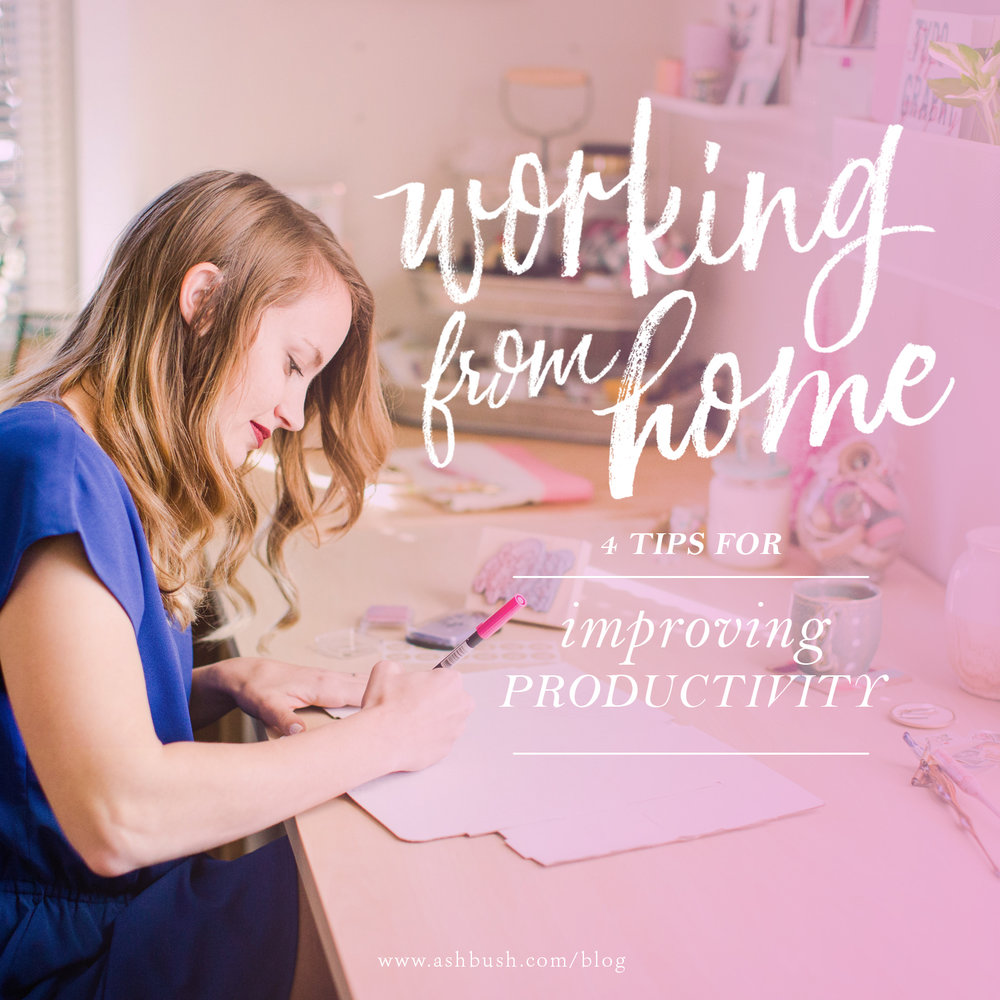 Working from Home: 4 Practical Tips or Improving Productivity