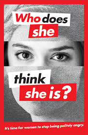 'Who does she think she is?' - Barbara Kruger