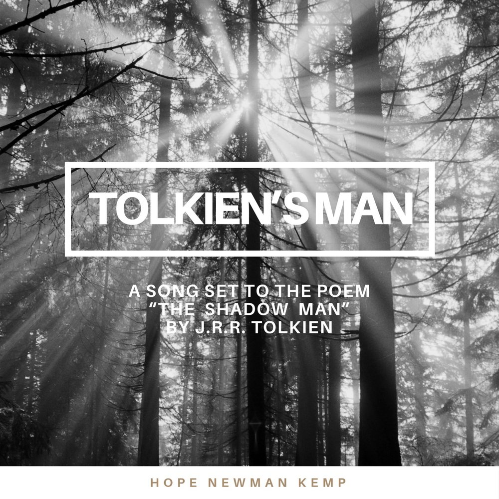 "Tolkien's Man: A song set to the poem ""The Shadow Man"", by J.R.R.Tolkien  Demo single made for Image Journal ""The Glen Worksop"""