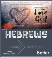 First Works: A Short Series// HEBREWS Better Series