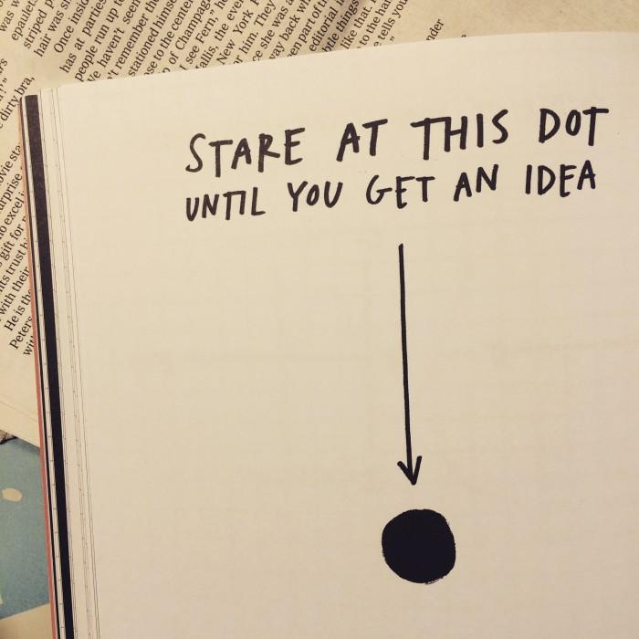 Encare este ponto até ter uma ideia. De  Austin Kleon .