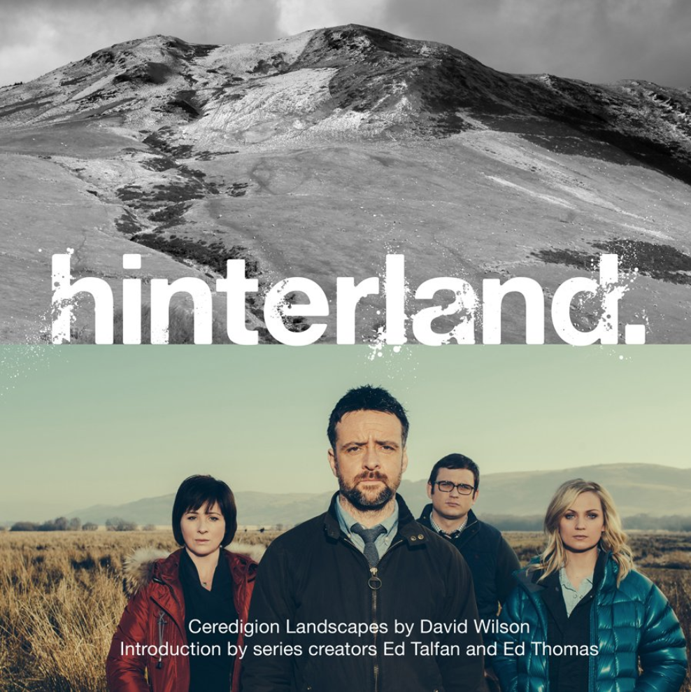 The Hinterland book with photography by David Wilson and Warren Orchard. Published by Graffeg in Wales