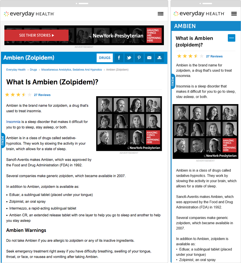 Everyday Health   PROJECT   Responsive Drugs Channel Redesign   WORK  UX Visual Design   DESCRIPTION  Designed content-heavy Drugs channel into clean, responsive pages.   ➭  EverydayHealth.com/Drugs