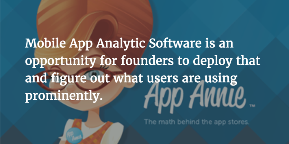App Annie is our #1 recommended website for mobile app analytics.