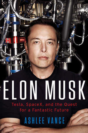 Review of Elon Musk's Biography and Musk's Life.