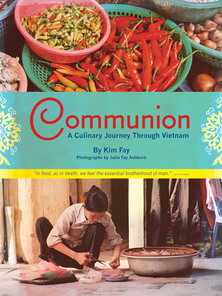 Communion, A Culinary Journey Through Vietnam