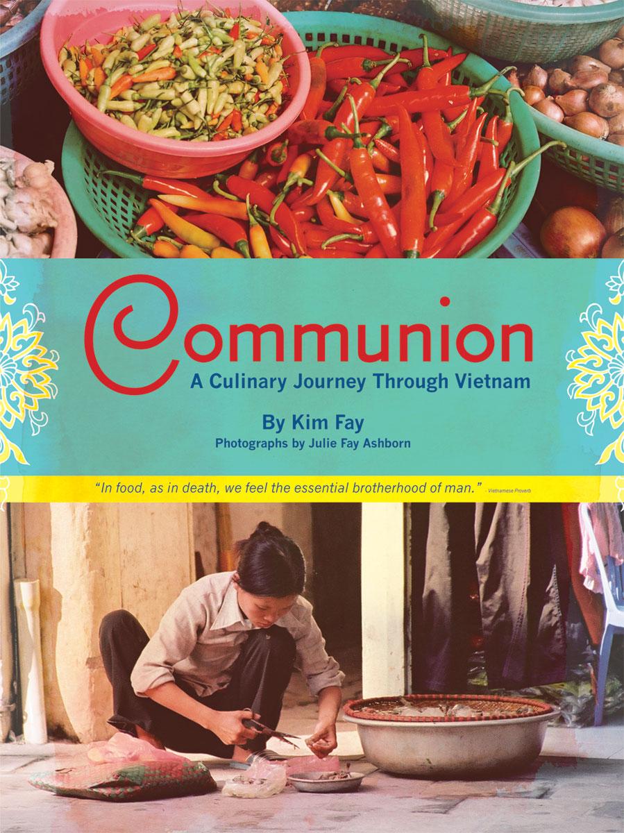 Communion, A Culinary Journey Through Vietnam