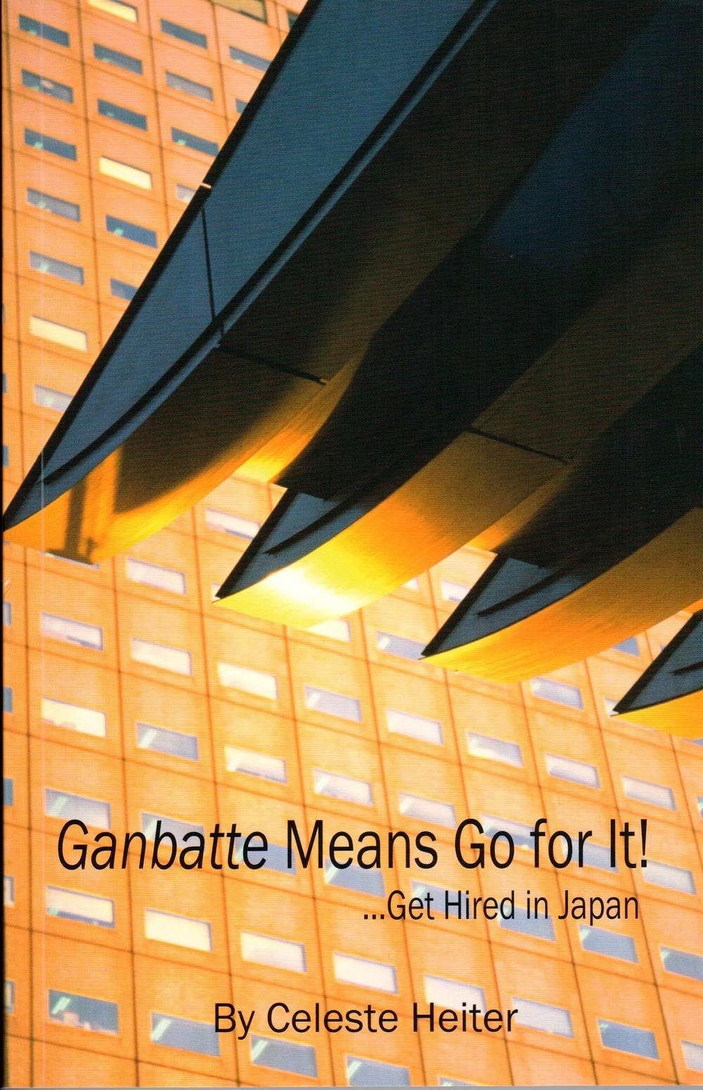 Ganbatte Means Go for It! ... Get Hired in Japan