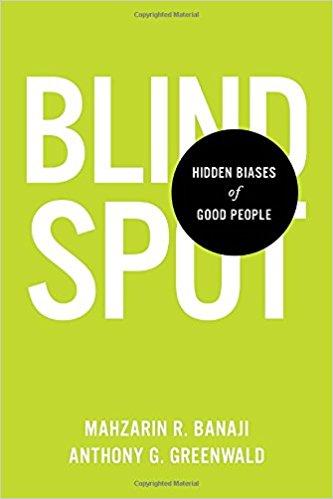 Mahzarin R. Banaji &Anthony G. Greenwald. Blind Spot.Hidden Biases of Good People