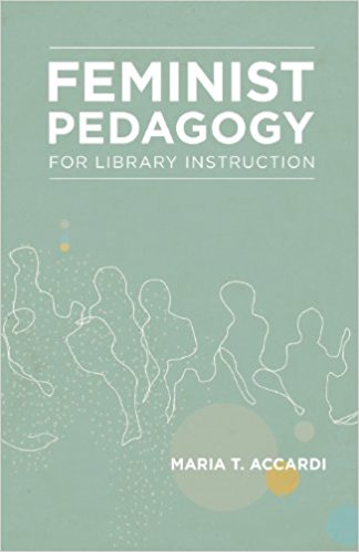 Maria T Accord. Feminist Pedagogy for Library Instruction