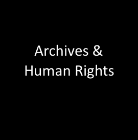 Further Resources on Archives & Human Rights