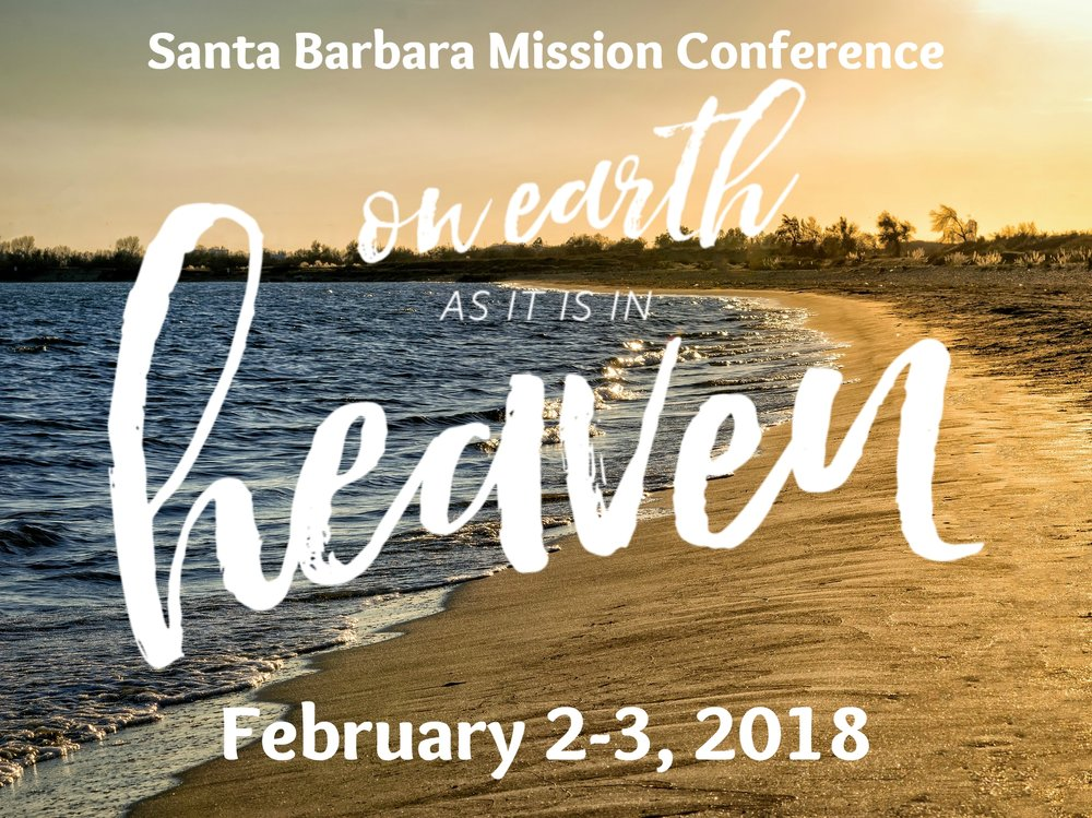 16th AnnualSanta BarbaraMission Conference - Be inspired to engage in the work of God's mission: the Middle East, racial reconciliation, at-risk youth, Christian-Muslim understanding, living without a home, immigration, and more. To find out more about this year's speakers and workshops, visit the conference's website link below.