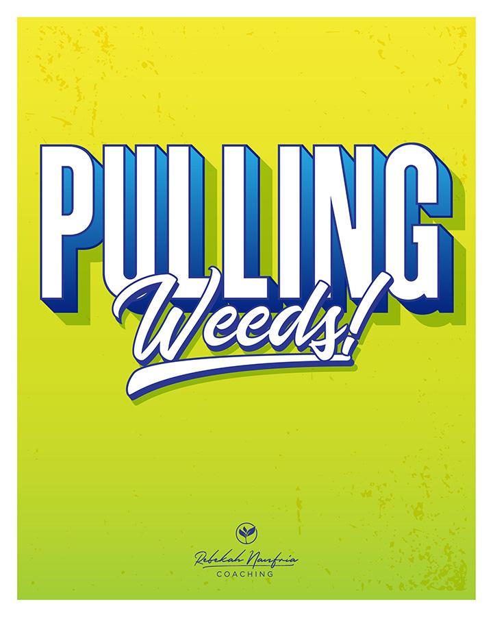 rnc_PULLING_WEEDS_poster_v1_720px.jpg