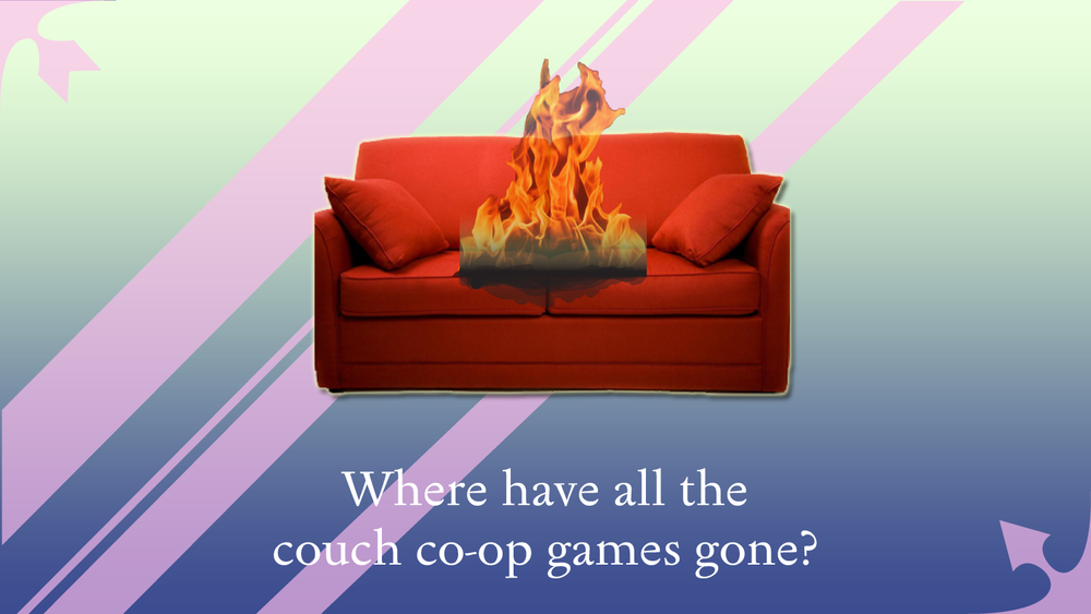 Where have all the couch co op games gone the seriousness for Couch coop ps4