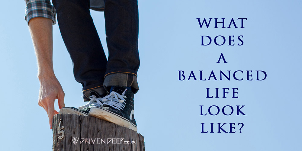 Driven Deep Article: What does a balanced life look like?