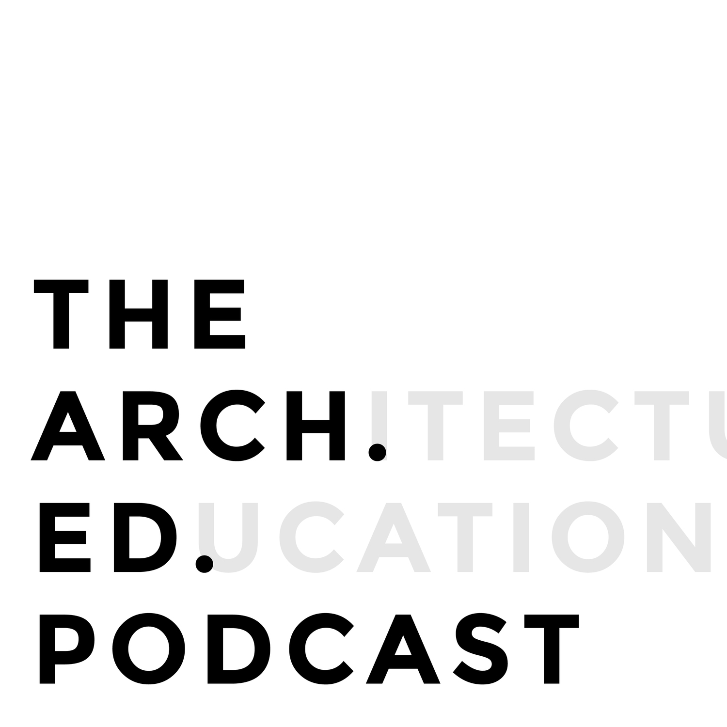 The Arch. Ed. Podcast