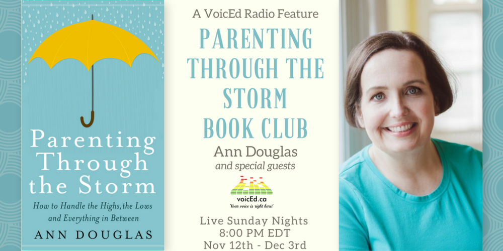 Ann Douglas is hosting a Parenting Through the Storm Book Club for four weeks starting November 12. It's free and it's online.