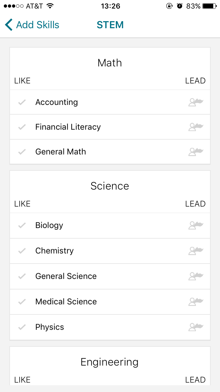 Step 8:  All right! Select the skills that match up with yours by clicking the check mark to the left of each entry.Not sure what to choose? Select General Math, General Science, General Engineering, and General Technology to start.