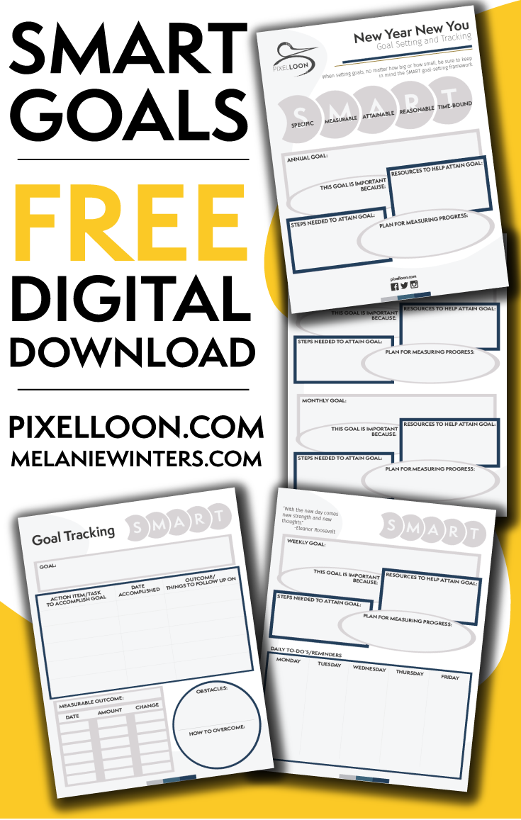Visit the blog at pixelloon.com for more information on SMART goals and to download your free goal setting and tracking packet.