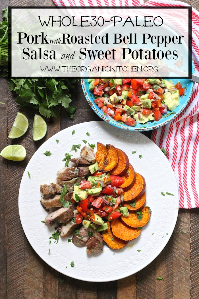 The Organic Kitchen's Pork with Bell Pepper Salsa and Sweet Potatoes is the perfect way to start your week out with some much needed health. Photo by Linda at The Organic Kitchen.