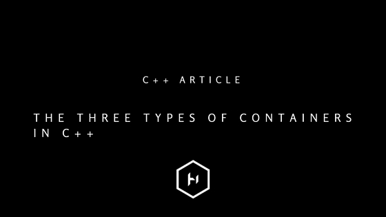 The three types of containers in C++ — Harold Serrano