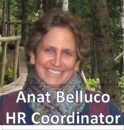 Anat Belluco Feinkuchen, HR Coordinator Anat has broad experience in all aspects of Human Resource operations, development and management. A Graduate of Ben Gurion University she holds a Masters in Psychology . During 35 years of professional experience she managed and become expert at the various professional fields of Human Resources : compensation & benefits, training, OD, recruitment, welfare, security and safety, in diverse organizations in the private sector. In those organizations she also led community engagement activities, leading employees who voulunteered in nearby communities. Anat become familiar with NATAN and its activities during the last years through her niece, Shlomit Leibovich, a long-standing NATAN volunteer.