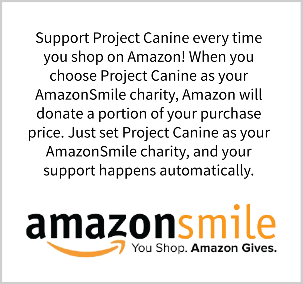 Click here to support Project Canine through AmazonSmile.