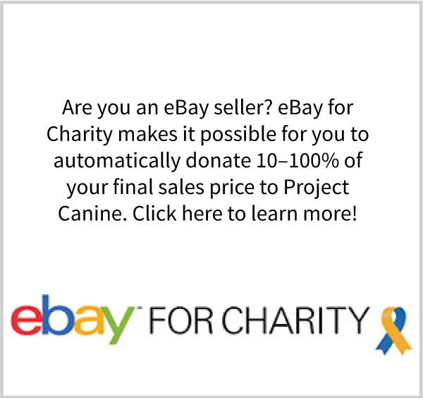 Use eBay for Charity to support Project Canine.