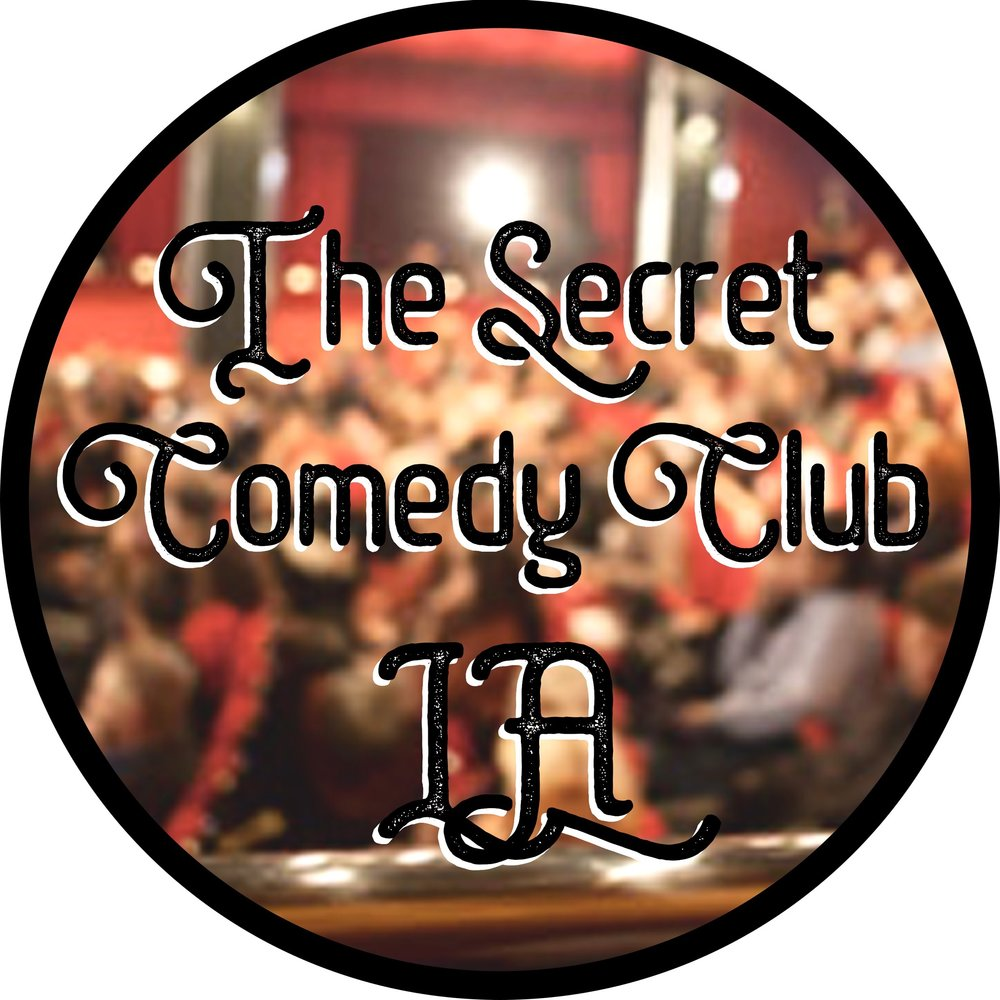 THE SECRET COMEDY CLUB follow the social media for address and secret password  @thesecretcomedy  8:00pm in $20 Cover / $10 cover with password , No Min.