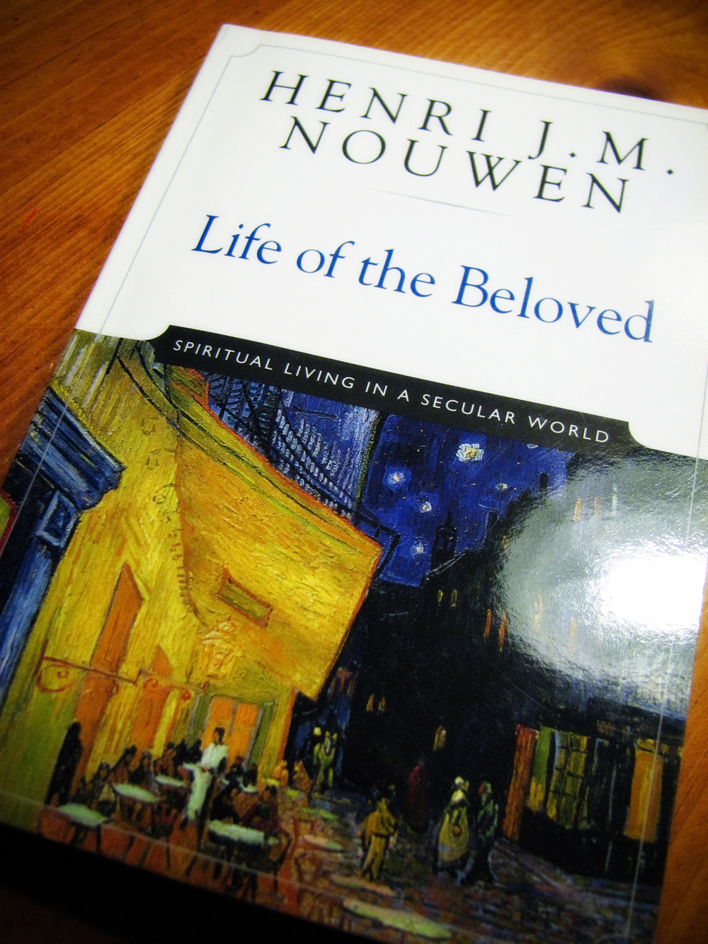 Henri Nouwen: Life of the Beloved (Book)