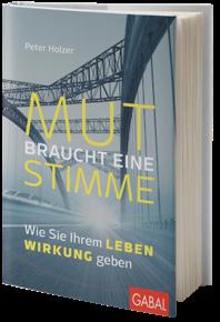 Mut braucht eine Stimme. Wie Sie Ihrem Leben Wirkung geben.   GABAL-Verlag (2017)  ISBN:978-3869367972  Preis: 25,- Euro