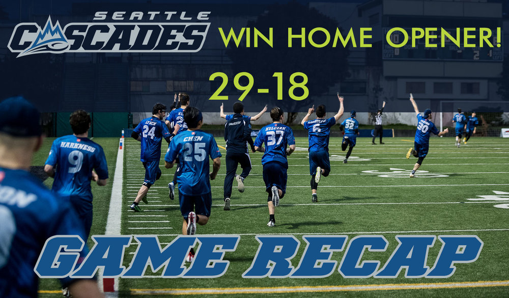 The Seattle Cascades opened the 2017 season with an 11-point victory over regional rival Vancouver Riptide.