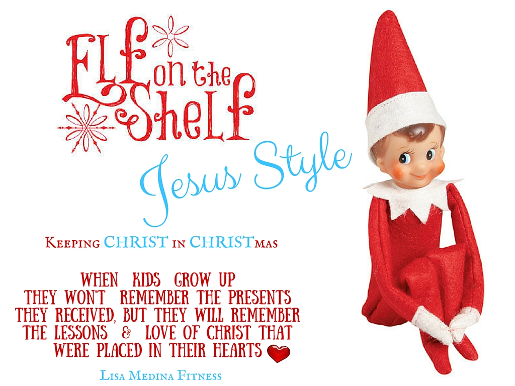 Elf on the Shelf Jesus Style! — Lisa Medina Fitness