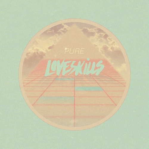 Loveskills -  Pure