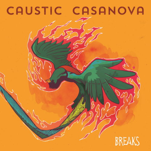 Caustic Casanova -  Breaks