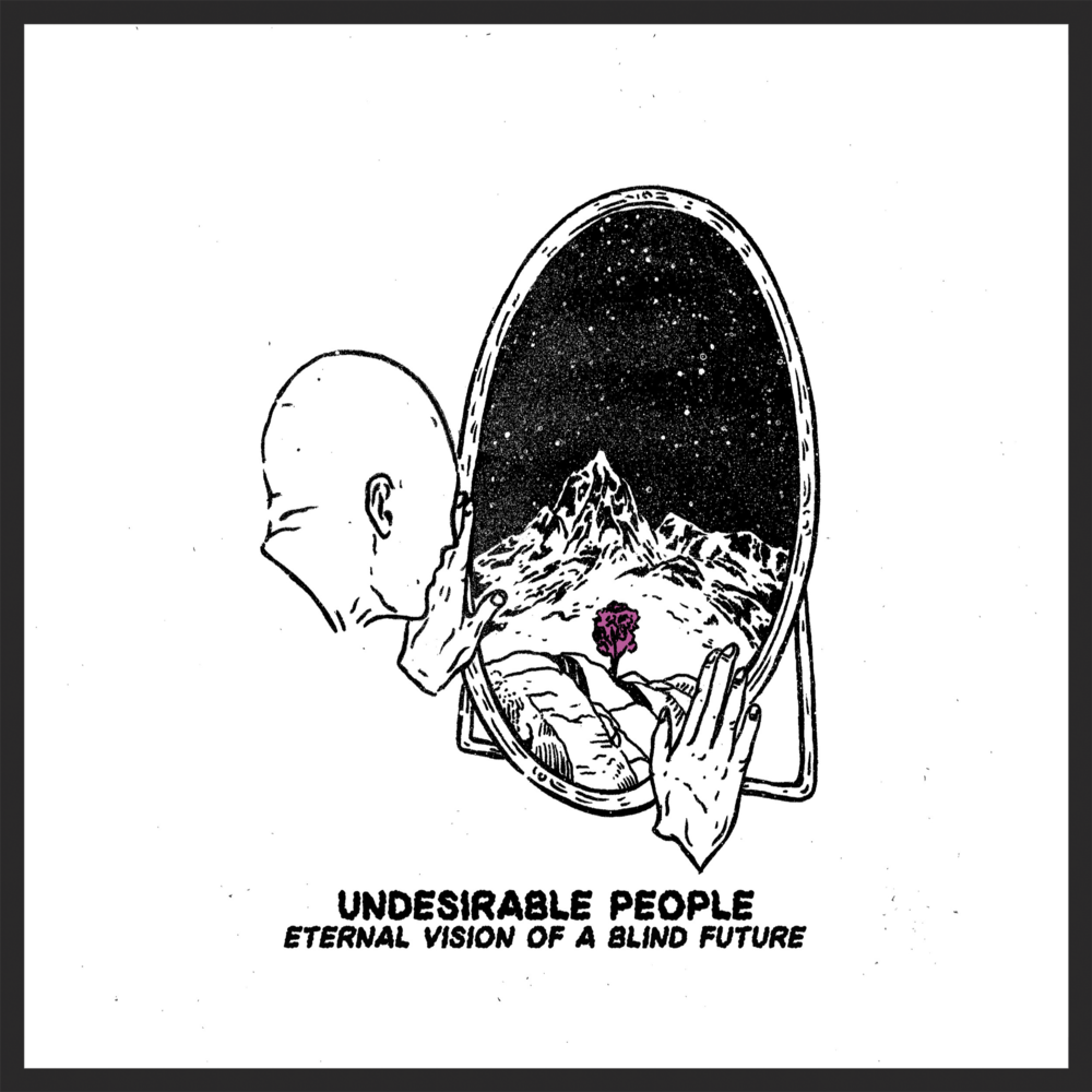 undesirable people -  eternal vision of a blind future