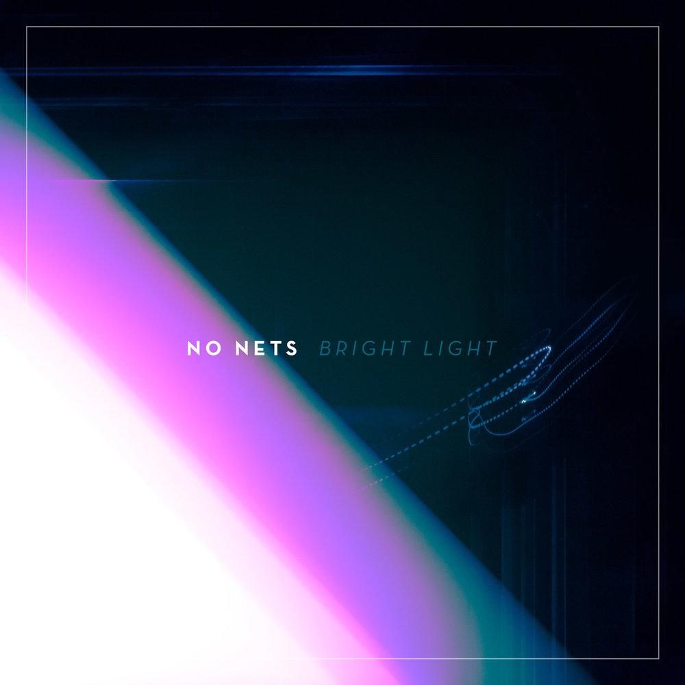NoNets_BrightLight_coverart (1).jpg