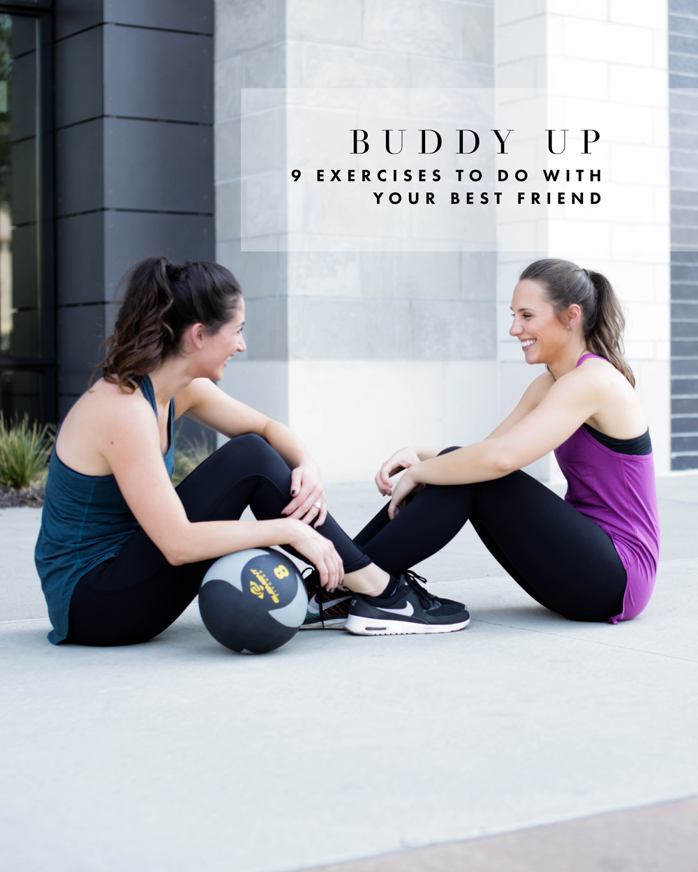 Buddy Up: 9 Exercises To Do With Your Best Friend | Jennifer Diaz | Photo by  | PDF by  Amy May Paper