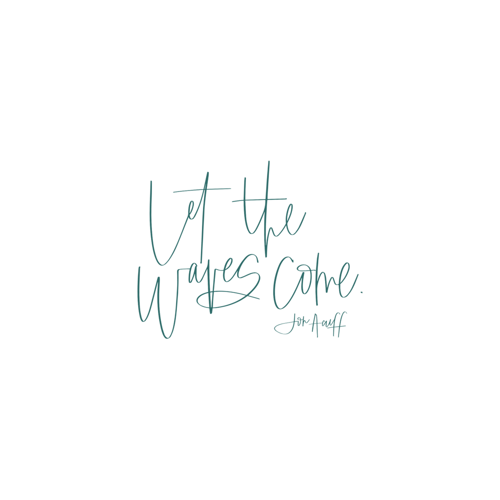 Let The Waves Come: Choosing Fear Over Regret | Jennifer Diaz | Hand Lettering by  Amy May Paper